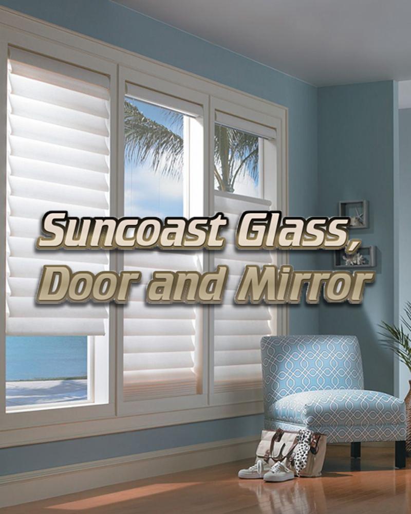 Suncoast Glass, Door and Mirror