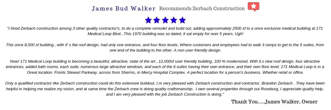 James Walker Recommends Zerbach Construction for their work on his medical office building.