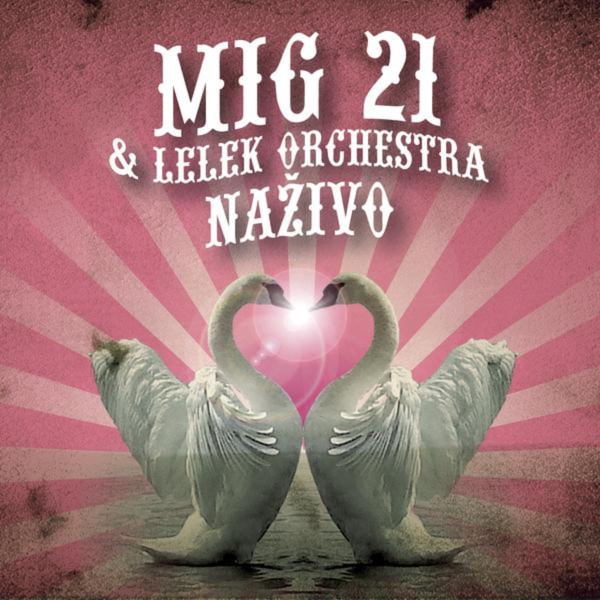 Mig 21 LELEK Orchestra – Naživo